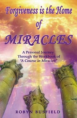 Forgiveness is the Home of Miracles